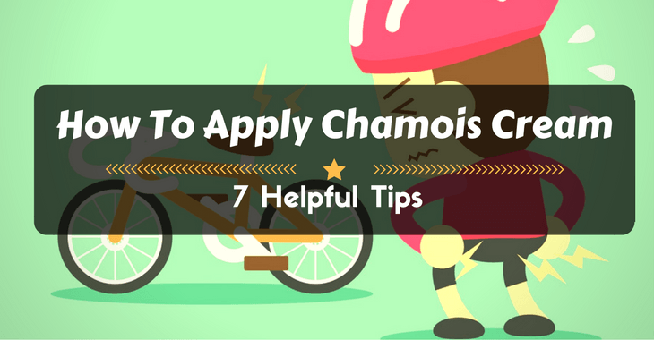 How To Apply Chamois Cream